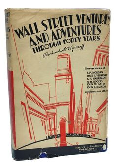 Wall Street Ventures and Adventures First Edition Richard Wyckoff 1st Printing Rare Book
