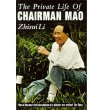 The Private Life of Chairman Mao: The Memoirs of Mao's Personal Physician