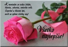 K meninám zo srdca želám šťastie, zdravie, smiechu veľa, úspešné a šťastné dni, nech sa splnia všetky sny! Rose Images, Viera, Birthday Wishes, Stencil, Birthdays, Blog, Crafts, Google, Bathroom