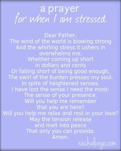 """prayer for when I am stressed"""