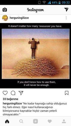 Kaynakları kullanmayı bilmek lazım, yoksa bir anlamı yok. #Doğru #GüzelSöz