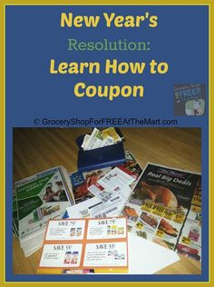 New Year's Resolution–Learn How To Use Coupons Part One: Where Do I Find Coupons? | Grocery Shop For FREE at The Mart!!