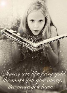 Stories are like fairy gold...