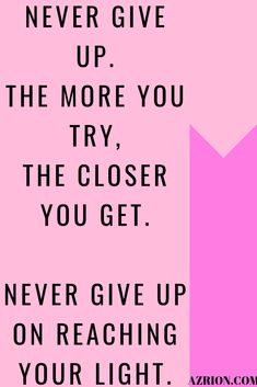 You should not give up. Everything you want and need will get to you the more you put in and try. You won't see the results but that doesn't take away from the effort you put in. You will get far, the more you keep trying. #nevergiveup #quote #dontgiveup #givingup #keeptrying #try