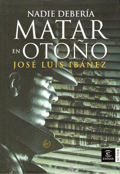 """""""Nadie debería matar en otoño"""", de José Luis Ibáñez.  28-4-2013"""
