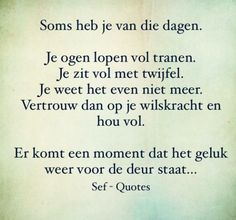 Strong Quotes, True Quotes, Words Quotes, Wise Words, Sayings, Sef Quotes, Courage Quotes, Dutch Quotes, Love Hurts