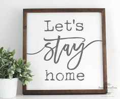 Let's Stay Home Wooden Sign Home Decor Lets Stay Home