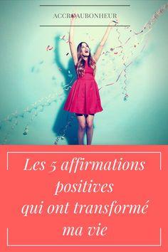 Les 5 affirmations positives qui ont transformé ma vie