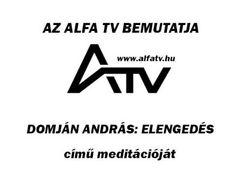 Elengedés meditáció - ALFA TV Alfa Tv, Youtube, Calm, Youtubers, Youtube Movies