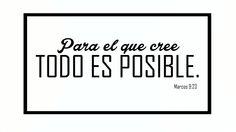 Para el que cree, todo es posible.