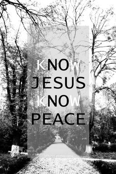 No Jesus, No Peace! Know Jesus, Know Peace !