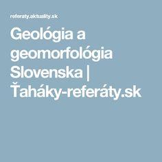 Geológia a geomorfológia Slovenska | Ťaháky-referáty.sk