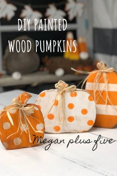 DIY CRAFT KIT, how to paint your wood pumpkin cut outs to complete your rustic fall decor — Megan plus FIVE Wooden Pumpkins, Painted Pumpkins, Fall Pumpkins, Halloween Pumpkins, Thanksgiving Crafts, Fall Crafts, Halloween Crafts, Halloween Stuff, Fall Halloween