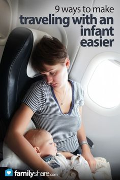 9 Ways To Make Traveling With An Infant Easier