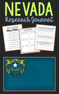 Nevada State History Research Project. This complete notebook unit is the perfect companion to your annual state studies. Your students will use the internet to research a variety of topics to include: economics, government, geography, politics, current events, higher education, weather, historical figures, Native Americans, state symbols and icons, historic timeline, state flag, folk songs, Westward Expansion, the Civil War, and the Industrial Revolution.