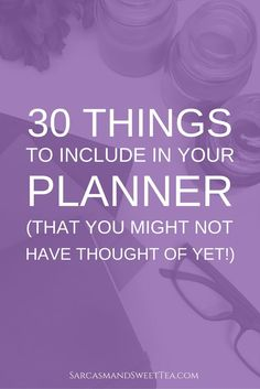 30 Things to Include in Your Planner (That You Might Not Have Thought Of Yet