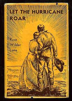 """Rose's 1933 bestseller, first published as a 2-part serial in the Saturday Evening Post, then as a book. Written in the depth of the Depression, it sprang, she said, """"from my feeling that living is never easy, that all human history is a record of achievement in disaster . . . and that our great asset is the valor of the American spirit."""" Brave words in a dark, dark time."""