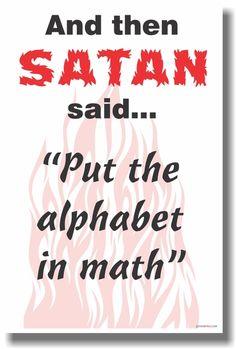 algebra. Hahahahaha