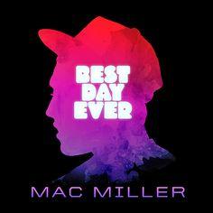 Best Day Ever - Mac Miller
