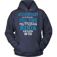 Accountant full time multitasking ninja T-shirt