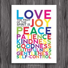 (source) Galatians New International Version (NIV) 22 But the fruit of the Spirit is love, joy, peace, forbearance, kind.