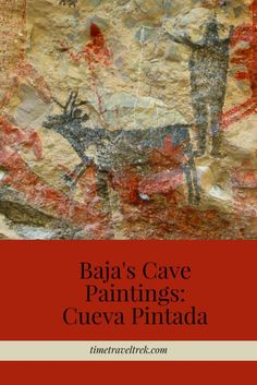 A 500-foot long panel of prehistoric art in heart of Baja, Mexico.