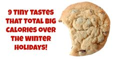 "9 ""tiny tastes"" that total BIG calories over the winter holidays #holidayfood"