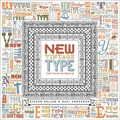 New Vintage Type: Classic Fonts for the Digital Age, Steven Heller and Gail Anderson, Watson-Guptill, 2007 (Design: Gail Anderson and Jessica Disbow)