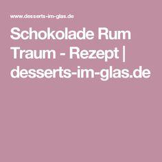 Schokolade Rum Traum - Rezept | desserts-im-glas.de