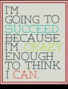I'm going to succeed..