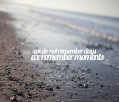 We Remember the Moments