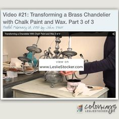 Video Tutorial 21 Putting on the Final Touches of our Chalk Painted Brass Chandelier. COLORWAYS at  www.LeslieStocker.com