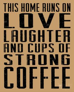 This home runs on love, laughter and cups of strong #coffee