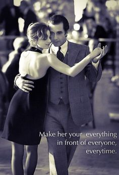 "Al Pacino in ""Scent of a Woman"" = . There's no mistakes in the Tango, Darlin . you just get tangled & tango on ."