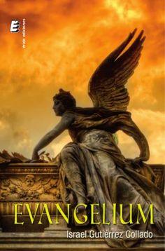 """Libro """"Evangelium"""", la biblia narrada por los ángeles. De Israel Gutiérrez Collado."""