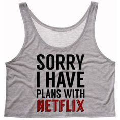 Sorry I Have Plans With Netflix Crop Top Snuggle Life Lazy Day ($15) ❤ liked on Polyvore featuring tops, shirts, crop tops, tank tops, grey, tanks, women's clothing, crop shirts, crop tank top en crop top