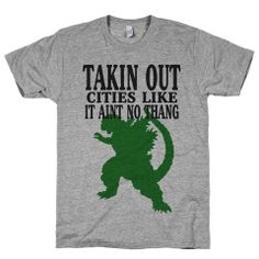 #Godzilla #gray #grey #tee #tshirt #shirt #movie #nerd #nerdy #geek #geeky #love #new #green #dinosaur #monster #japan #aint #no #thang #trendy #trending #trends #mens #womens #cute