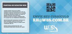 TEM VAGA na W8S - Simply Creative! Mande seu currículo! rh@w8s.com.br