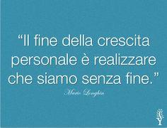 """""""Il fine della crescita personale è realizzare che siamo senza fine."""" cit. Mario Longhin  #citazioni #pensieri #yoga #aforismi"""