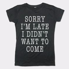 Sorry I'm Late I Didn't Want To Come T-Shirt (Ladies) - Small / Deep Red