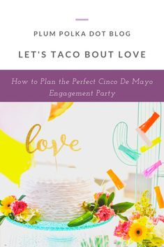 And with all the springtime engagements, it can only mean one thing: engagement parties! That's right, what better way to celebrate all the love in the spring air than by showering newly-engaged couples with a fun, festive party with their family and friends?     Recently, Plum Polka Dot was asked to lend a hand in planning a taco-themed engagement fiesta for a fun-loving couple. The idea turned out to be so fun and so cute, we just had to share ...
