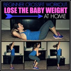 Beginner Crossfit Workout to Lose the Baby Weight - Today's the Best Day (not baby weight for me, just regular weight)