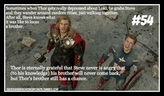 """""""Sometimes when Thor gets really depressed about Loki, he grabs Steve and they wander around random cities, just walking together. After all, Steve knows what it was like to loose a brother.  Thor is eternally grateful that Steve never is angry that (to his knowledge) his brother will never come back, but Thor's brother still has a chance. """"  [Headcanon Submitted by johnmakesfunnyfaces]"""