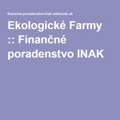 Ekologické Farmy :: Finančné poradenstvo INAK Farmy