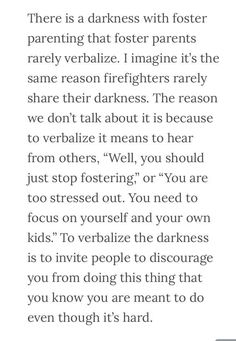 There is a darkness with foster parenting...