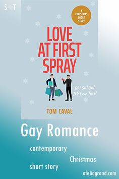 Love at First Spray by Tom Caval - contemporary gay romance books, Christmas #mmromance #gayromancebooks #readwithofelia Christmas Short Stories, Romance Books, First Love, Gay, Rainbow, Thoughts, Contemporary, Reading, Rain Bow