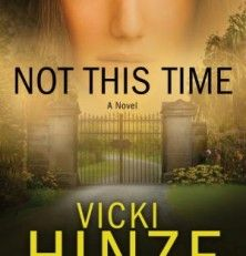 New Releases: Not This Time by Vicki Hinze (with Book Trailer)