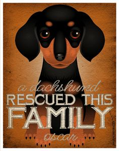 A Dachshund Rescued This Family 11x14  Custom by DogsIncorporated, $24.00