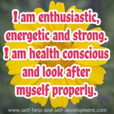 Self affirmation for being enthusiastic, energetic, strong and health conscious.