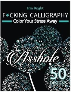 Color Your Stress Away 50 Calligraphy Sweary Designs White